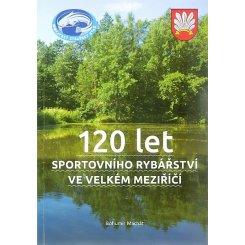 120 let sportovního rybářství ve Velkém Meziříčí