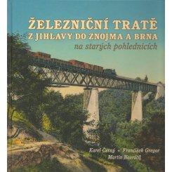 Železniční tratě z Jihlavy do Znojma a Brna na starých ...