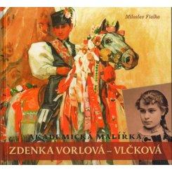 Akademická malířka Zdenka Vorlová - Vlčková